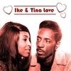 Ike & Tina LOVE