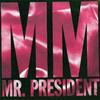 Mr President - M.M.