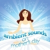 Ambient Sounds on Mothers Day