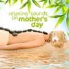 Relaxing Sounds On Mothers Day