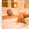 In the Mood: Chill-Out