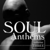 Soul Anthems 3