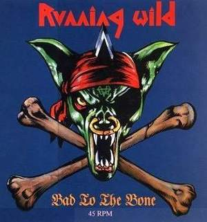 running wild Bad To The Bone single