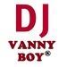 Dj Vanny Boy®