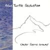 Blue Turtle Seduction